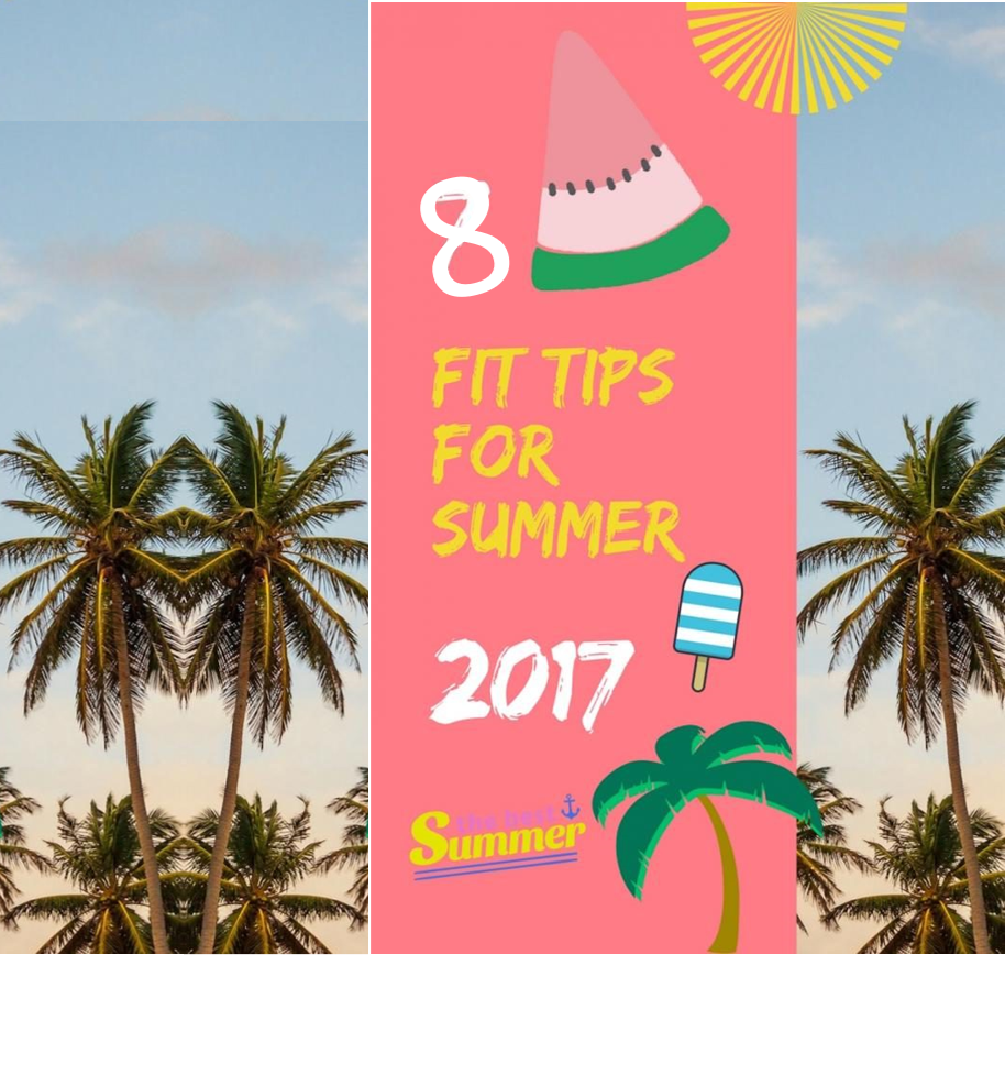 article 8 tips fit summer